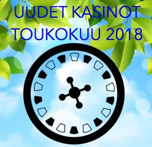 uudet kasinot toukokuu 2018