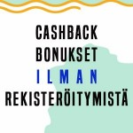 Cashback bonukset ilman rekisteröitymistä