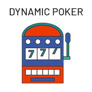 dynamic poker