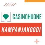 Casinohuone kampanjakoodi